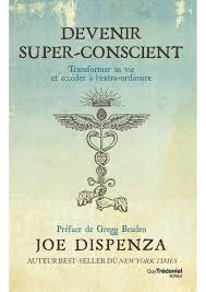 DevenirSuperConscientJoeDispenza
